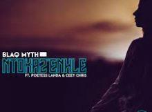 Blaq Myth Ft. Poetess Landa & Ceey Chris – Ntokaz'Enhle