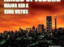 Major Kid & King Votos – Kings of Joburg