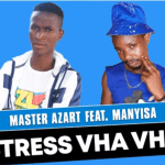 Master Azart Ft Manyisa – Stress Vha Vha