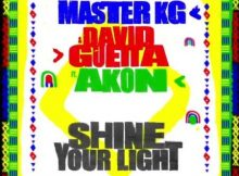 Master KG Ft. David Guetta & Akon – Shine Your Light Video