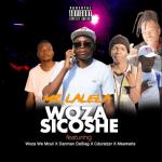 Mr Lalela ft Woza We Mculi, Danman Da Slag, Cduraizer & Msamaria – Wozasicoshe