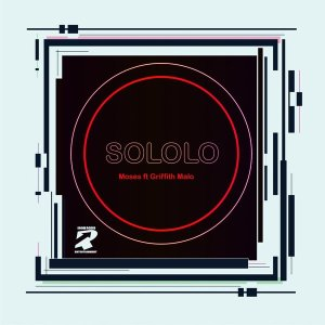 Sololo Ft. Griffith Malo – Moses