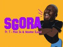 Stilo Magolide Ft. T-Man SA & Wonder Flawz – SGORA