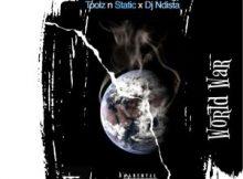 Toolz n Static & Dj Ndista – World War