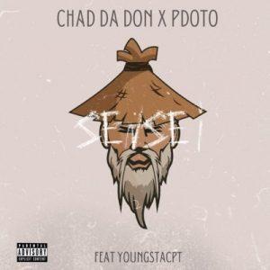 Chad Da Don & Pdot O – Sensei ft. YoungstaCPT