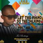 DJ KOKZA SA – (LET THE PIANO DO THE TALKING) VOL 40