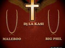 DJ La Kasi ft Maleboo & Big Phil – Amen