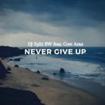 DJ Split Ft. Cost Azaz – Never Give Up