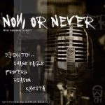 DJ Switch ft. Shane Eagle – Now Or Never