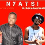 DJ T-Blaza & Skatli SA – Nyatsi