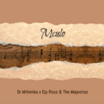 Dr Mthimba, Djy Ross & The Majestiez – Mculo