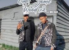 KhestoDeep, KamtoDaKay & Mick-Man – Get Some Wood x2