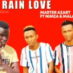 Master Azart Ft Nimza & Malambane – Rain Love