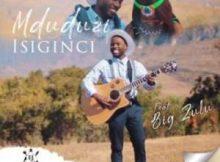 Mduduzi Ncube – Isiginci