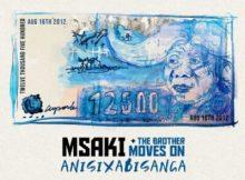 Msaki ft The Brother Moves On – Anisixabisanga