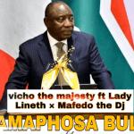 Vicho The Majesty ft Lady Lineth & Mafedo The Dj – Ramaphosa Bula