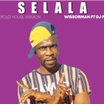 Wissorman ft Dj Fuza – Selala