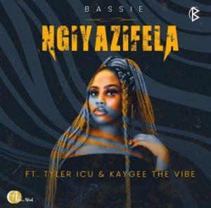 Bassie ft. Tyler ICU & Kaygee The Vibe – Ngiyazifela