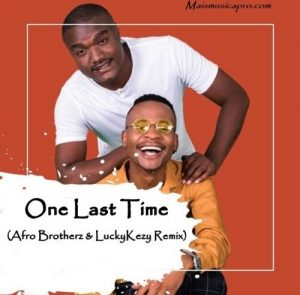Ariana Grande – One Last Time (Afro Brotherz & LuckyKezy Remix)