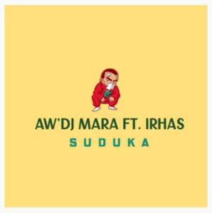 Aw'Dj Mara Ft. IRhass – Suduka