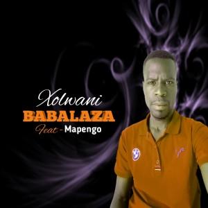 Babalaza ft. Mapengo – Xolwane