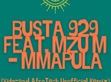 Busta 929 Ft. Mzu M – Mmapula (Vida-soul AfroTech Unofficial Remix)