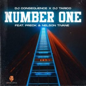 DJ Consequence & DJ Tarico ft Preck & Nelson Tivane – Number One