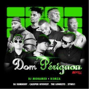 DJ Mohamed & D2mza ft. DJ Sumbody, Cassper Nyovest, The Lowkeys & 3TWO1 – Dom Pérignon Refill