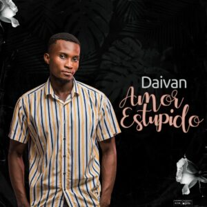 Daivan – Amor Estúpido