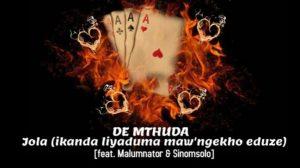 De Mthuda – Jola (Ikanda Liyaduma Piano song)