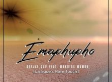 Deejay Cup, Mandisa Mamba – Emaphupho (LaTique's Rare Touch)