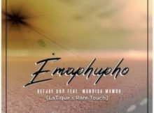 Deejay Cup ft Mandisa Mamba – Emaphupho (LaTique's Rare Touch)