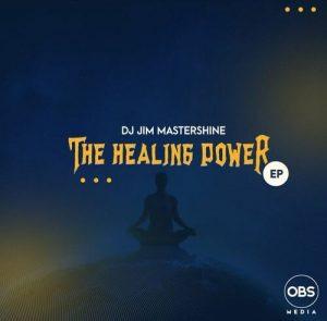 Dj Jim Mastershine – The Healing Power EP