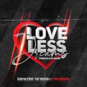 Djy Zan SA Ft. T & T MuziQ & Kyika DeSoul – Love Less Dreams