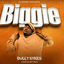 Dully Sykes – Biggie