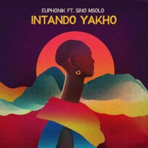 Euphonik ft. Sino Msolo – Intando Yakho (Extended Version)