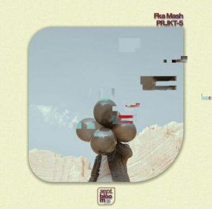 Fka Mash – PRJKT-5 EP