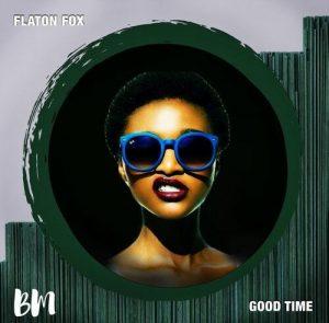 Flaton Fox & Dee Cee – Good Time EP