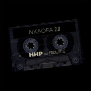 HHP ft. Focalistic – Nkaofa 2.0