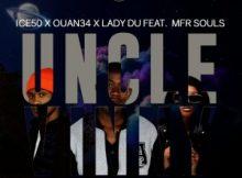 Ice50, Ouan34 & Lady Du ft. MFR Souls – Uncle Vinny