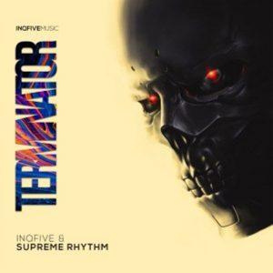 InQfive & Supreme Rhythm – Terminator