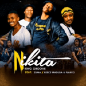 King Groove ft Zuma, Reece Madlisa & Flakko – Nikita