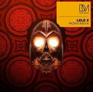Lele X, T-Deep & Dustinho – Monyanya