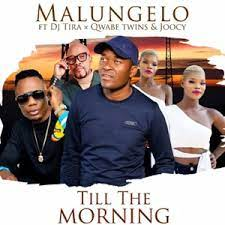 Malungelo ft. DJ Tira, Q Twins & Joocy – Till The Morning