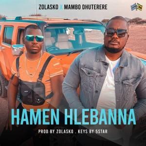 Mambo Dhuterere ft Zolasko – Hamen Hlebanna