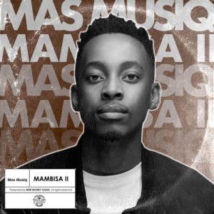 Mas Musiq – Dali Wami Ngicela Amapiano