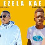 Master Betho & Skaro – Ro Ezela Kae Dj