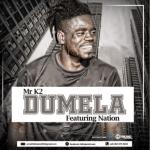Mr K2 Ft Nation – Dumela