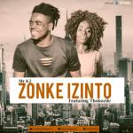 Mr K2 ft Thokozile – Zonke Izinto