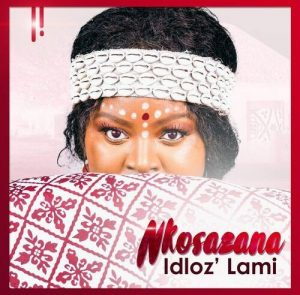 Nkosazana – Idloz' Lami EP